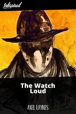 The Watch Loud
