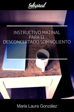 Instructivo matinal para el desconcertado somnoliento