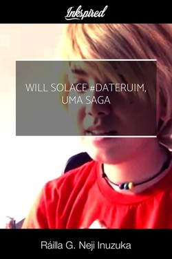 Will Solace #dateruim, uma saga