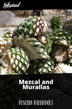Mezcal and Murallas