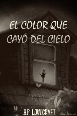 El color que cayó del cielo [H.P. LOVECRAFT]