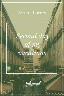 Second day of my vacations