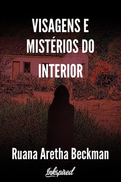 Visagens e mistérios do interior