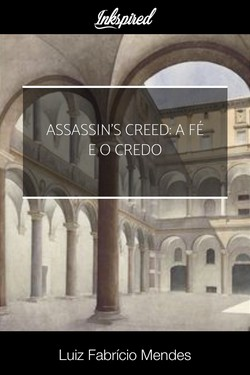 Assassin's Creed: A Fé e o Credo