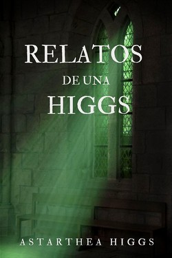 Relatos de una Higgs