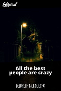 All the best people are crazy