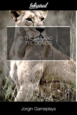 The Bat and the Lioness