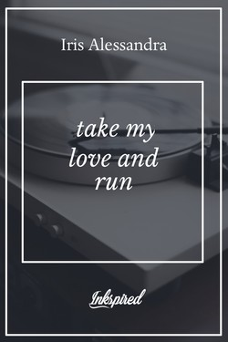 take my love and run