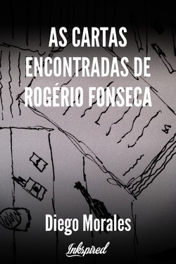 As Cartas encontradas de Rogério Fonseca