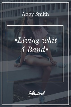 •Living whit A Band•
