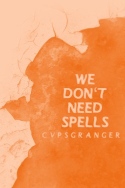 we don't need spells