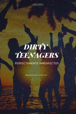 Dirty Teenagers