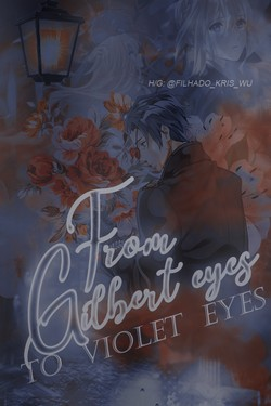 From Gilbert Eyes, To Violet Eyes.