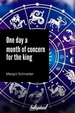 One day a month of concern for the king