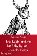 Brer Rabbit and the Tar Baby by Joel Chandler Harris