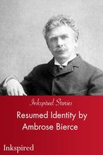 Resumed Identity by Ambrose Bierce