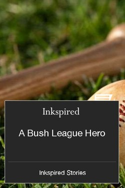 A Bush League Hero