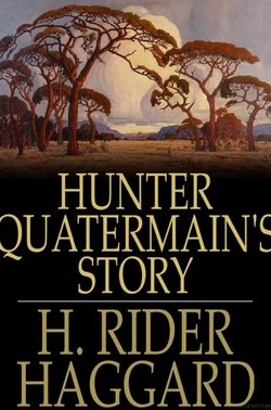 Hunter Quatermain's Story by H. Rider Haggard