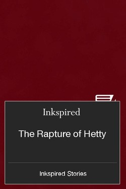 The Rapture of Hetty